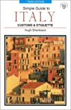 Shankland, Hugh: Simple Guide to Italy: Customs & Etiquette