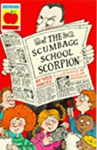 The Scumbagg School Scorpion by Wes Magee