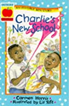 Charlie's new school by Carmen Harris