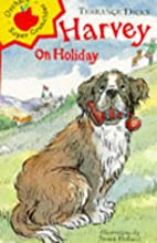 Harvey on holiday / Terrance Dicks ;…