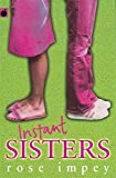 Impey, Rose: Instant Sisters (Older fiction paperbacks)