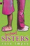 Impey, Rose: Instant Sisters (Older fiction paperbacks)
