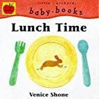 Lunch Time (Baby Board Books) by Venice…