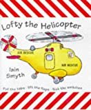 Smyth, Iain: Lofty the Helicopter (Action patrol!)