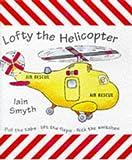 Smyth, Iain: Lofty the Helicopter (Action patrol!)