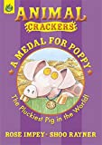 Impey, Rose: A Medal for Poppy (Animal Crackers)