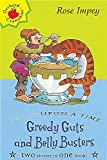 Impey, Rose: Greedy Guts and Belly Busters (Twice Upon a Times)