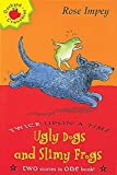 Impey, Rose: Ugly Dogs and Slimy Frogs (Twice Upon a Times)
