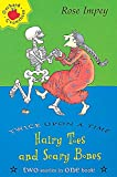 Impey, Rose: Hairy Toes and Scary Bones (Twice Upon a Times)