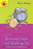 Impey, Rose: Runaway Cakes and Skipalong Pots (Twice Upon a Times)