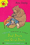 Impey, Rose: Bad Bears and Good Bears (Twice Upon a Times)