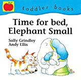 Sally Grindley: Time for Bed, Elephant Small (Little Orchard toddler books)