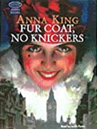 Fur Coat, No Knickers by Anna King