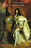Cronin, Vincent: Louis XIV