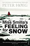 Hoeg, Peter: Miss Smilla&#39;s Feeling for Snow