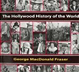 Fraser, George MacDonald: The Hollywood History of the World: Film Stills from the Kobal Collection