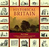 Wood, Eric Stuart: Historical Britain: A Comprehensive Account of the Development of Rural and Urban Life and Landscape from Prehistory to the Present Day
