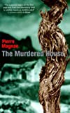Magnan, Pierre: Murdered House