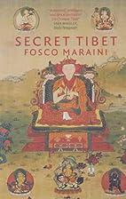 Secret Tibet by Fosco Maraini