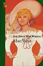 She Done Him Wrong by Mae West