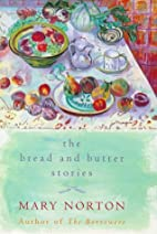 The Bread and Butter Stories by Mary Norton