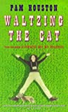 PAM HOUSTON: Waltzing the Cat