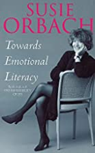 Towards Emotional Literacy by Susie Orbach
