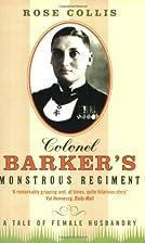 Colonel Barker's Monstrous Regiment: A Tale…