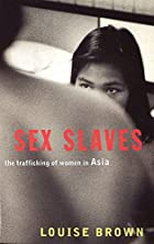 Sex Slaves: The Trafficking of Women in Asia…