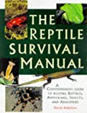 Alderton, David: The Reptile Survival Manual