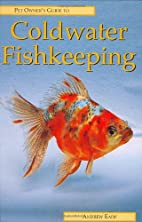 Pet Owner's Guide to Coldwater Fishkeeping…
