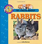 101 Facts about Rabbits (101 Facts about…