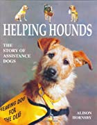 Helping Hounds: The Story of Assistance Dogs…