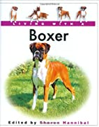 Living with a Boxer (Living With a)