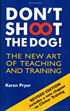 Don't Shoot the Dog!: The New Art of…