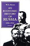 Mosse, W. E.: Economic History of Russia, 1856-1914