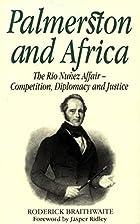 Palmerston and Africa: Rio Nunez Affair,…