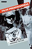 Taylor, Richard: Film Propaganda: Soviet Russia and Nazi Germany