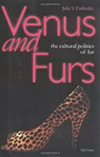 Venus and Furs: Cultural Politics of Fur by…