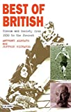 Richards, Jeffrey: Best of British: Cinema and Society from 1930 to Present