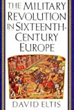 Eltis, David: Military Revolution in Sixteenth-Century Europe