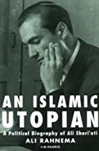 An Islamic Utopian: A Political Biography of…