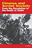 Kenez, Peter: Cinema and Soviet Society : From the Revolution to the Death of Stalin