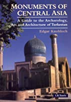 Monuments of Central Asia: A Guide to the…