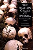 Khan, Shaharyar M.: The Shallow Graves of Rwanda
