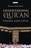 Haleem, Muhammad Abdel: Understanding the Qur'an : Themes and Styles
