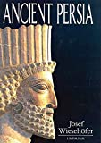 Wiesehofer, Josef: Ancient Persia: From 550 Bc to 650 Ad