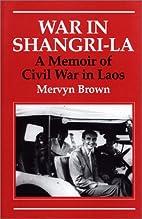 War in Shangri-La: A Memoir of Civil War in…