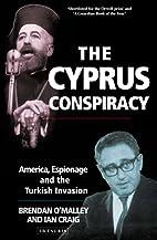 The Cyprus Conspiracy: America, Espionage…