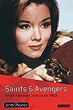 Chapman, James: Saints and Avengers: British Adventure Series of the 1960s